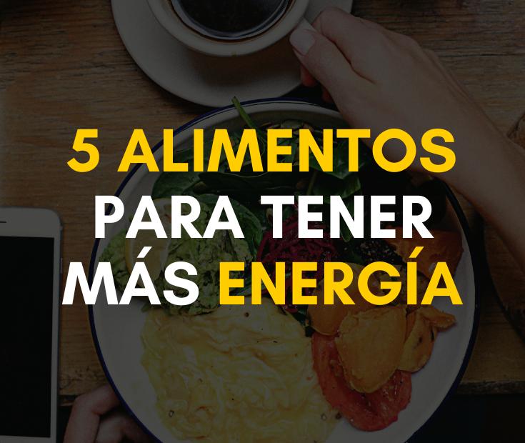 Cinco alimentos que aportan más energía