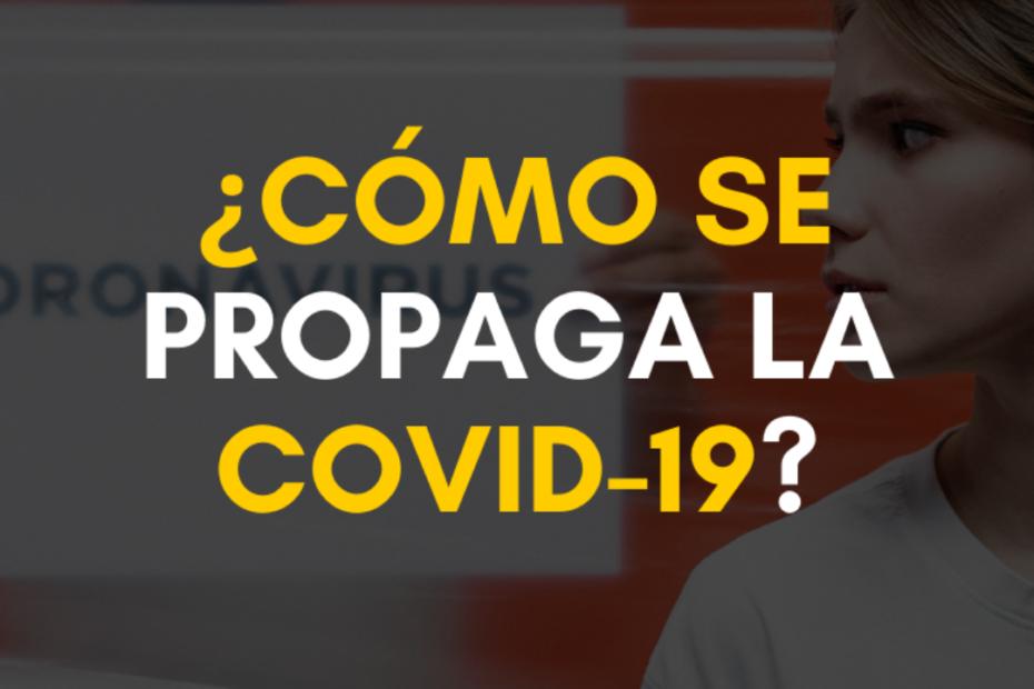¿Cómo se propaga la Covid-19?